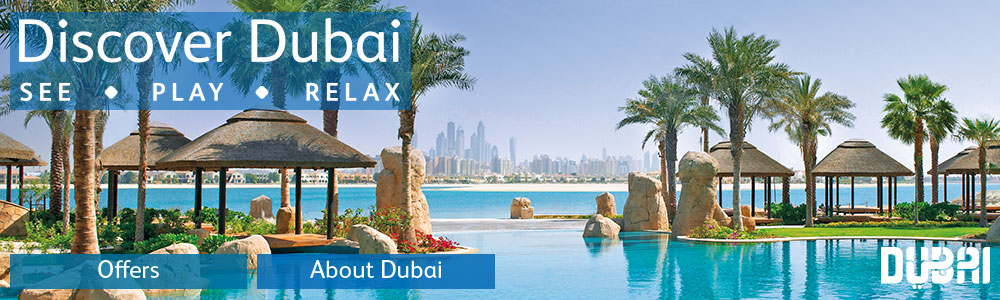 Discover Dubai - See • Play • Relax